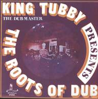 King Tubby: Presents The Roots Of Dub