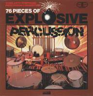 Sonic Arts Symphonic Percussion Consortium: 76 Pieces Of Explosive Percussion