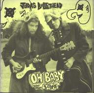Judas Bullethead: The King Is Dead / Oh Baby