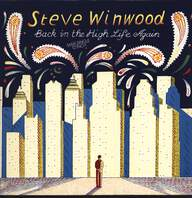 Steve Winwood: Back In The High Life Again