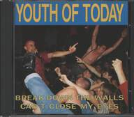 Youth Of Today: Break Down The Walls / Can't Close My Eyes
