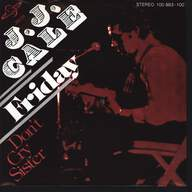 J.J. Cale: Friday / Don't Cry Sister