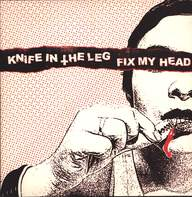 Knife In The Leg / Fix My Head: Knife In The Leg / Fix My Head