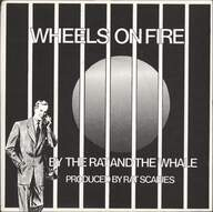 Rat Scabies/Whale: Wheels On Fire