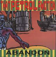 That Petrol Emotion: Abandon (Boys Own Mix)