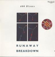 400 Blows: Runaway / Breakdown