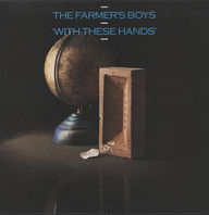 Farmer's Boys: With These Hands