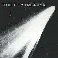 Dry Halleys: The Dry Halleys