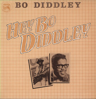 Bo Diddley: Hey Bo Diddley