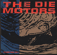 Die Motors: In A Mondo Trasho. Part 2.
