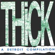 Various: Thick - A Detroit Compilation