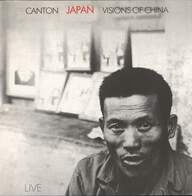 Japan: Canton (Live) / Visions Of China (Live)
