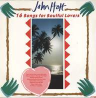 John Holt: 16 Songs For Soulful Lovers