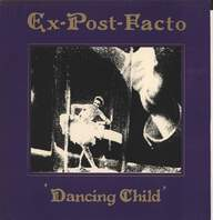 Ex Post Facto: Dancing Child