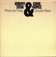 Jeremy Steig / Eddie Gomez: Music for Flute & Double-Bass