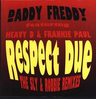Daddy Freddy/Heavy D/Frankie Paul: Respect Due (The Sly & Robbie Remixes)
