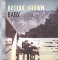 Bosque Brown: Baby