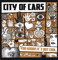 City Of Cars: You Know! It's Not Cool.