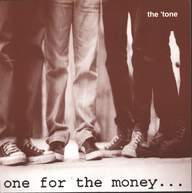 Tone: One For The Money...