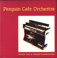 Penguin Cafe Orchestra: Music For A Found Harmonium / Air A Danser