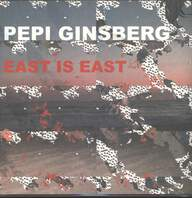 Pepi Ginsberg: East Is East