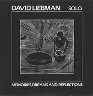 David Liebman: Solo - Memories, Dreams And Reflections