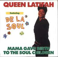 Queen Latifah/De La Soul: Mamma Gave Birth To The Soul Children