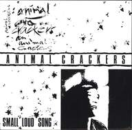 Animal Crakers: Small Loud Song