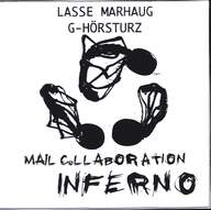Lasse Marhaug/G-Hörsturz: Mail Collaboration Inferno