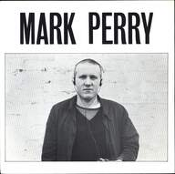 Mark Perry: Whole World's Down On Me / I Live - He Dies