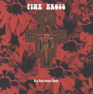 Pink Kross: Big Beat Jesus Cheat