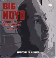 Big Noyd: Shoot Em Up (Bang Bang) / N.O.Y.D