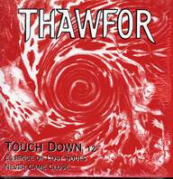 Thawfor: Touch Down / Essence Of Lost Souls / Never Came Close
