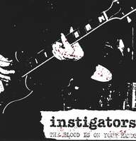 Instigators: The Blood Is On Your Hands