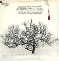 George Flynn / John Cage: Wound / Winter Music