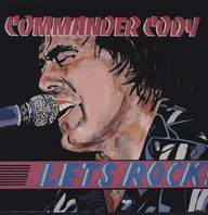 Commander Cody: Let's Rock!
