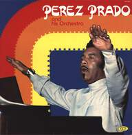 Perez Prado And His Orchestra: Perez Prado And His Orchestra