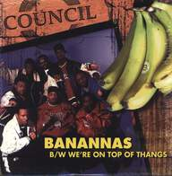 Council: We're On Top Of Thangs / Bananas