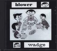 Blower / Wadge: Blower / Wadge
