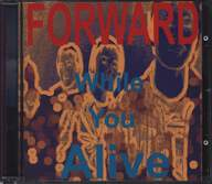 Forward (2): While You Alive