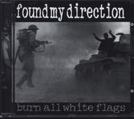 Found My Direction: Burn All White Flags