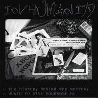 In/Humanity: The History Behind The Mystery / Music To Kill Yourself By