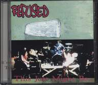 Refused: This Just Might Be... ...The Truth