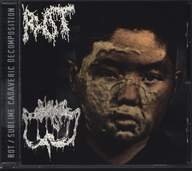 Rot / Sublime Cadaveric Decomposition: Rot / Sublime Cadaveric Decomposition