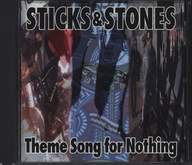 Sticks and Stones: Theme Song For Nothing