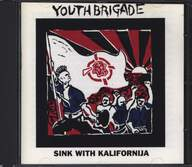 Youth Brigade: Sink With Kalifornija