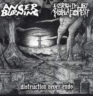 Anger Burning/Earth Crust Displacement: Distruction Never Ends