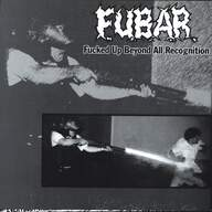 F.U.B.A.R. (2) / Axt (4): Fucked Up Beyond All Recognition / NB Hardcore