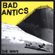 Bad Antics: The Wave