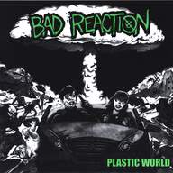 Bad Reaction (2): Plastic World